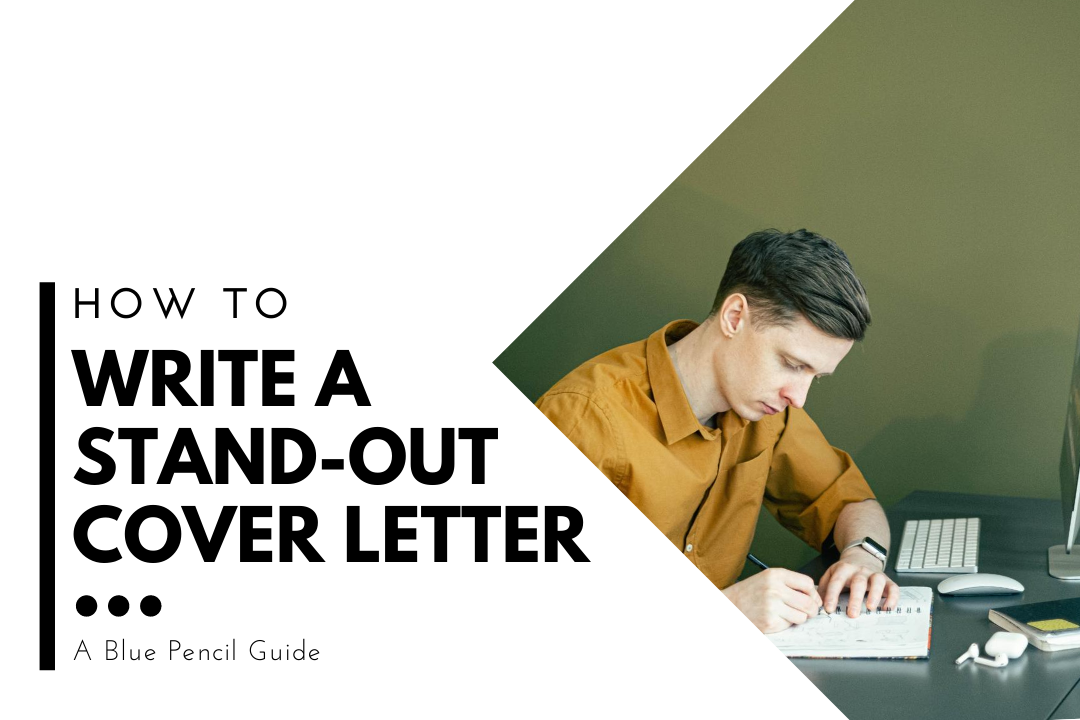 How To Write A Stand Out Cover Letter Blue Pencil Agency Novel Editorial Services Retreats Workshops